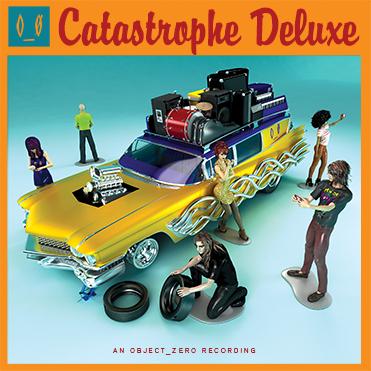 """Object_Zero """"Catastrophe Deluxe"""" Album Cover"""